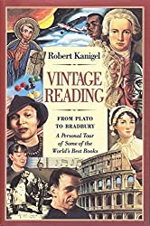 Vintage Reading: From Plato to Bradbury: a Personal Tour of Some of the World's Best Books by Kanigel, Robert (1998) Paperback