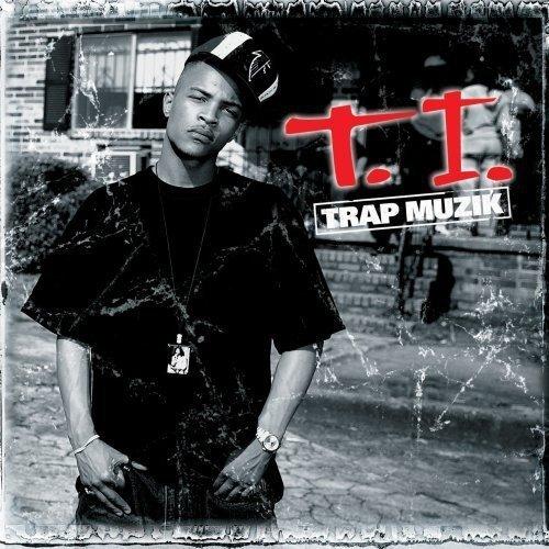 Trap Muzik by T.I. (2007-12-15)