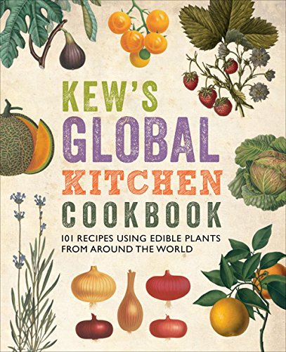 Kitchen Garden Cookbook (Kew's Global Kitchen Cookbook)