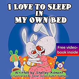 Children's Books: I Love to Sleep in My Own Bed (children's books ages 4-8, books for kids, bedtime stories for children, toddler books): Bedtime stories ... stories children's books collection Book 1) by [Admont, Shelley, Publishing, S.A.]