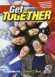 Get together. Student's book. Per le Scuole superiori: 2
