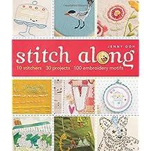 Stitch Along: 10 Stitchers, 30 Projects, 100 Embroidery Motifs by Jenny Doh (2014-05-06)