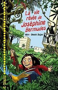 vignette de 'La vie rêvée de Joséphine Bermudes (Benoit Bajon)'