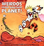 Weirdos from Another Planet!: A Calvin and Hobbes Collection - Bill Watterson