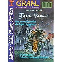 Graal Hors série n° 4 de avril 1990 : Jack Vance : Une nouvelle inédite de Cugel l'Astucieux, 2 Campagnes : Tschaï et Un Monde Magique, Scénarios : AD&D, Cthulhu, Star Wars