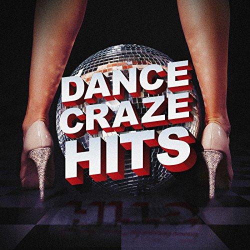 Dance Craze Hits [Explicit]
