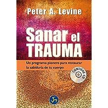 Sanar El Trauma / Healing The Trauma: Un Programa Pionero Para Restaurar La Sabidur??a De Tu Cuerpo (Spanish Edition) by Peter Levine (2013-06-20)