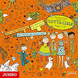 Mein Lotta-Leben (Folge 1 - 3): Alles voller Kaninchen - Hier steckt der Wurm drin! - Wie belämmert ist das denn?
