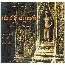 Tänze der Natur - Meditative Klänge aus Kamboscha [Audio-CD, rhythmische, dynamische und klangliche Breite der Schlaginstrumente]