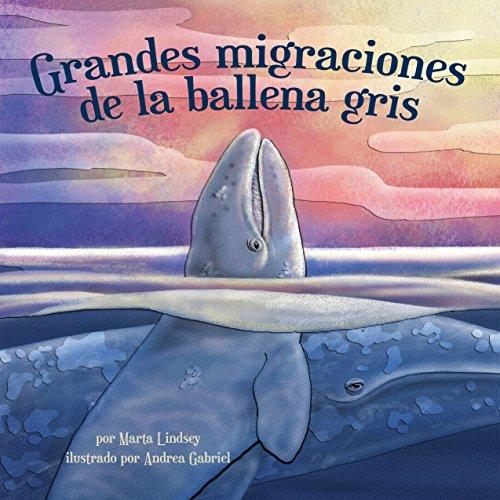 Grandes migraciones de la ballena gris [Great Migration of Gray Whales]  Audiolibri