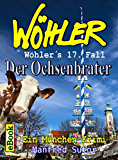 Wöhlers siebzehnter Fall: Der Ochsenbrater (Wöhlers Fälle 17)