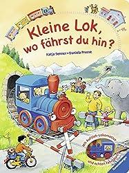 Kleine Lok, wo fährst du hin?: Mit Lokomotive und echten Fahrspuren
