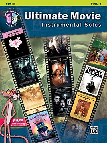 Ultimate Movie Instrumental Solos: Horn in F (Pop Instrumental Solo) (Alfred's Instrumental Play-Along)