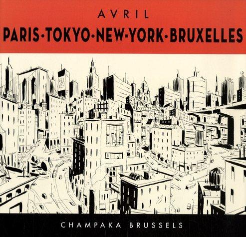 Paris, Tokyo, New-York, Bruxelles par François Avril