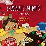 Chocolate infinito (Álbumes ilustrados)