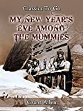 My New Year's Eve Among the Mummies (Classics To Go)
