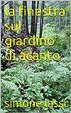 Scarica Libro la finestra sul giardino di acanto l ultima chiave Vol 2 (PDF,EPUB,MOBI) Online Italiano Gratis