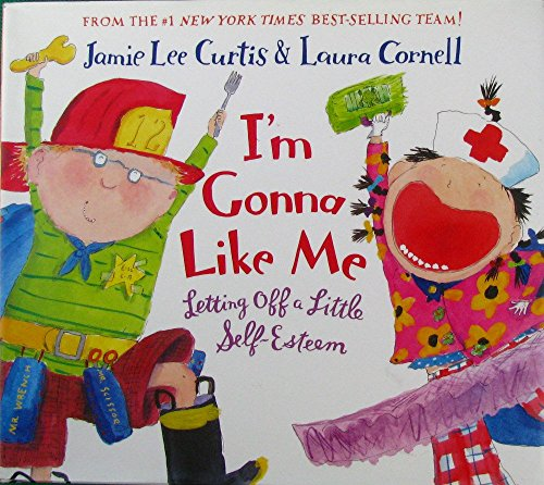 I'm Gonna Like Me: Letting Off a Little Self-Esteem por Jamie Lee Curtis