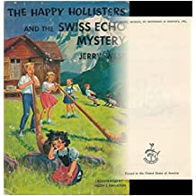 The Happy Hollisters and the Swiss Echo Mystery. Illustrated by Helen S. Hamilton.
