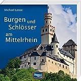 Burgen und Schlösser am Mittelrhein - Michael Losse
