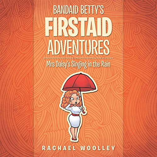 bandaid-bettys-firstaid-adventures-mrs-daisys-singing-in-the-rain-english-edition