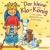 Der kleine Klo-König: und weitere Geschichten vom Großwerden