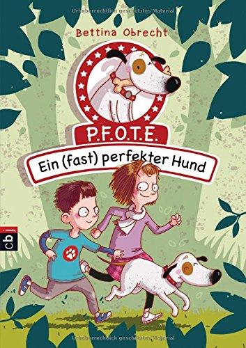 Preisvergleich Produktbild P.F.O.T.E. - Ein (fast) perfekter Hund