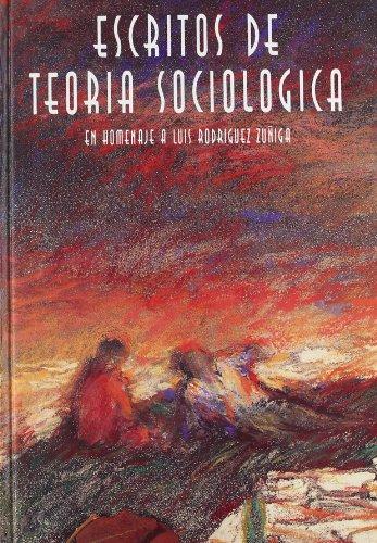 Portada del libro Escritos de teoría sociológica en homenaje a Luis Rodríguez Zúñiga (Fuera de Colección)
