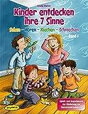Kinder entdecken ihre 7 Sinne, Band 1: Sehen - Hören - Riechen - Schmecken, Spiele und Experimente zur Förderung der…