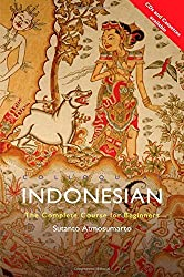 Colloquial Indonesian: The Complete Course for Beginners (Colloquial Series) by Sutanto Atmosumarto (1994-09-16)