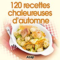 120 recettes chaleureuses d'automne par Éditions ASAP
