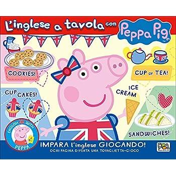 L'inglese A Tavola Con Peppa Pig. Ediz. Illustrata
