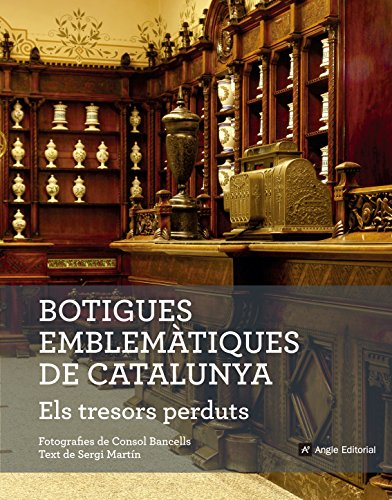 Botigues Emblemàtiques De Catalunya Els Tresors Perduts (Altres) por Sergi Martín Lamata