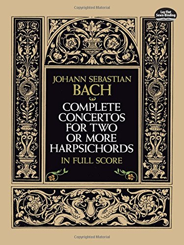 Complete Concertos for Two or More Harpsichords in Full Score (Dover Music Scores)