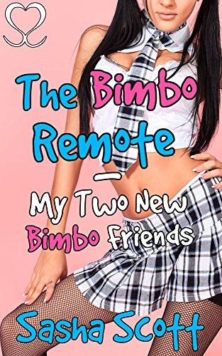 the-bimbo-remote-my-two-new-bimbo-friends-making-a-bimbo-academy-book-2-english-edition