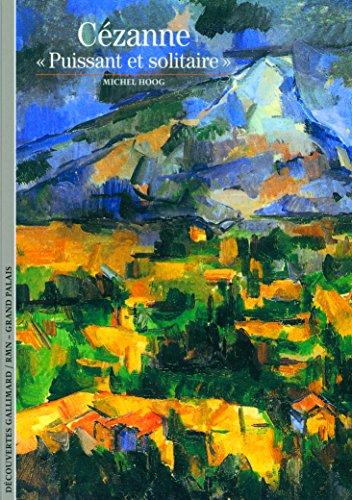Cézanne, «puissant et solitaire»