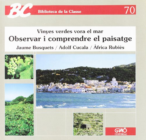 Portada del libro Observar i  comprendre el paisatge: Vinyes verdes vora el mar (BIBLIOTECA DE LA CLASSE)