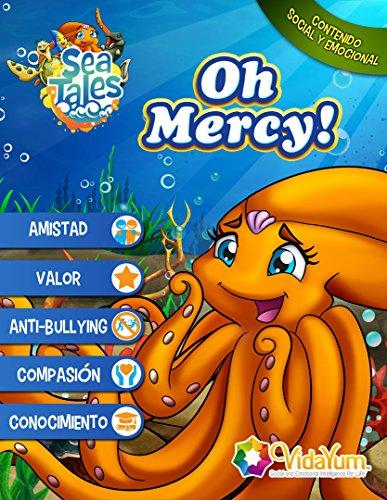Oh Mercy: Conocimiento Social y Emocional para sus hijos (Sea Tales nº 1)