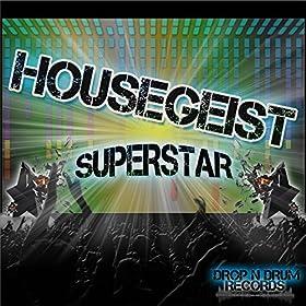Housegeist-Superstar
