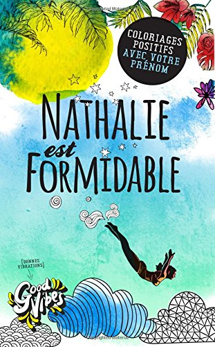Nathalie est formidable: Coloriages positifs avec votre prénom par Procrastineur