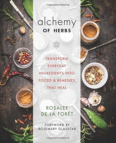 alchemy-of-herbs-transform-everyday-ingredients-into-foods-and-remedies-that-heal