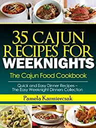 35 Cajun Recipes For Weeknights - The Cajun Food Cookbook (Quick and Easy Dinner Recipes - The Easy Weeknight Dinners Collection 12) (English Edition)
