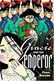 Front cover for the book Gracie and the Emperor by Errol Broome