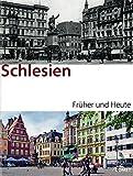 Schlesien früher/heute -