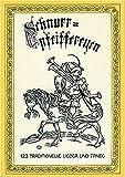 Schnurrpfeiffereyen, Bd.1, 123 traditionelle Lieder und Tänze - Martina Sirtl