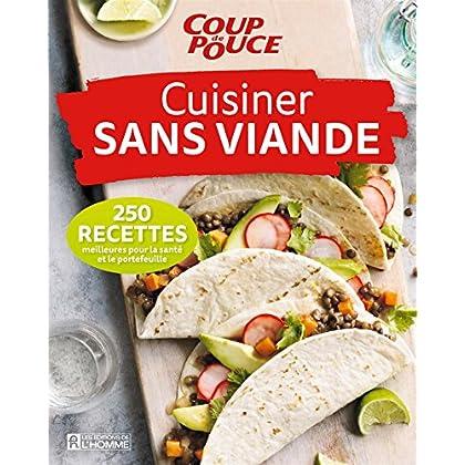 Cuisiner Sans Viande. 250 Recettes Meilleures pour la Sante et le