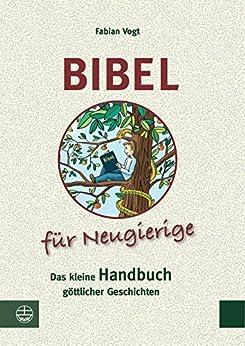 bibel-fr-neugierige-das-kleine-handbuch-gttlicher-geschichten