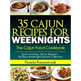 35 Cajun Recipes For Weeknights – The Cajun Food Cookbook (Quick and Easy Dinner Recipes – The Easy Weeknight Dinners Collection 12) (English Edition)