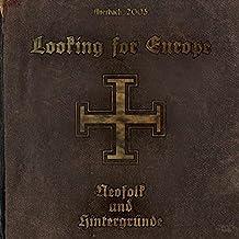 Looking For Europe (4-fach Musik CD begleitend zum Buch): Die Musik zu: Neo-Folk und Hintergründe, Spielzeit 267:44 Minuten