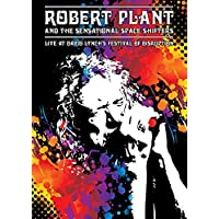 Robert Plant And The Sensational Space Shifters: Live At...